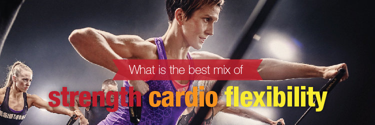 What Is The Optimal Mix of Strength, Cardio, and Flexibility